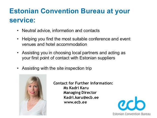 Estonian Convention Bureau at your service: • Neutral advice, information and contacts • Helping you find the most suitabl...