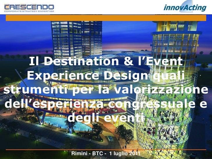 Il Destination & l'Event    Experience Design qualistrumenti per la valorizzazionedell'esperienza congressuale e          ...