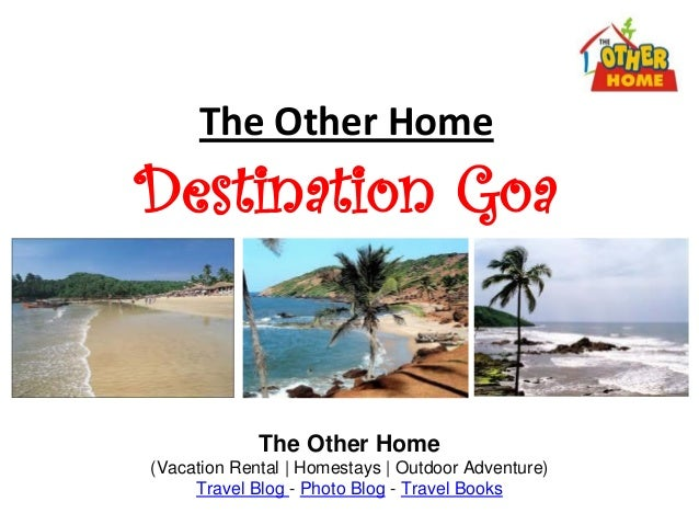 The Other HomeDestination GoaThe Other Home(Vacation Rental   Homestays   Outdoor Adventure)Travel Blog - Photo Blog - Tra...
