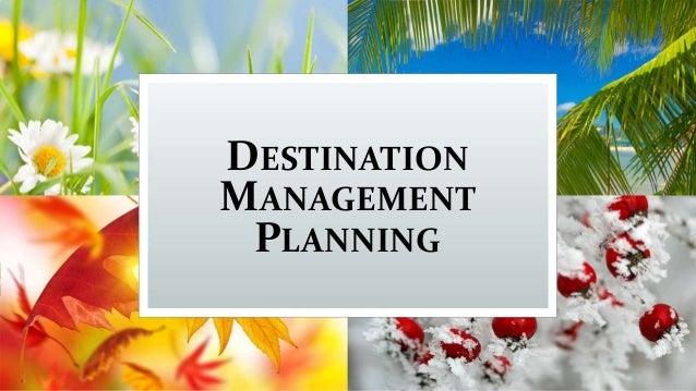 DESTINATION MANAGEMENT PLANNING