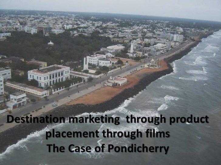 Destination marketing through product       placement through films       The Case of Pondicherry
