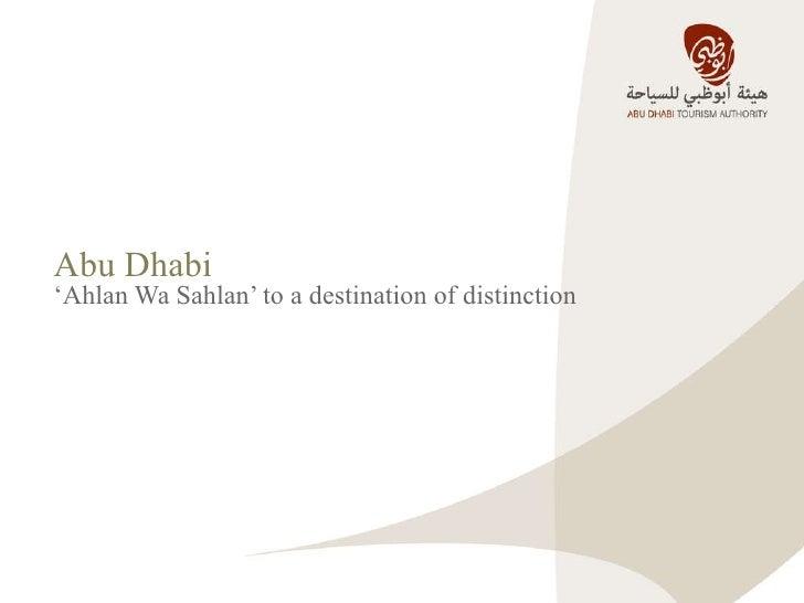 Abu Dhabi   ' Ahlan Wa Sahlan' to a destination of distinction