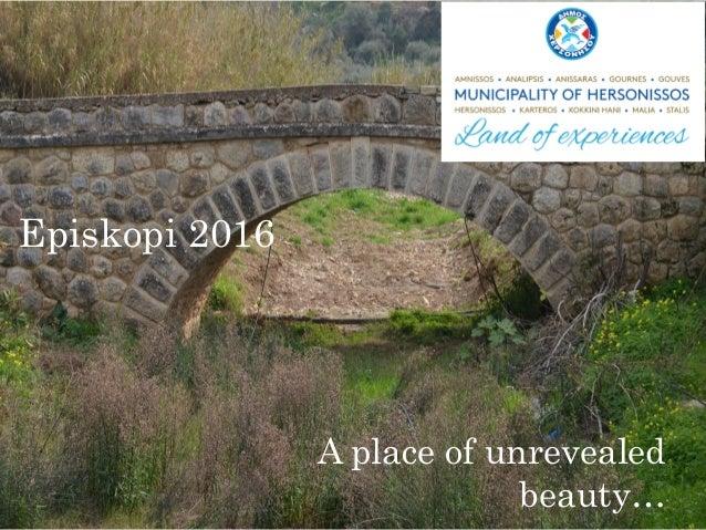 Episkopi 2016 A place of unrevealed beauty…
