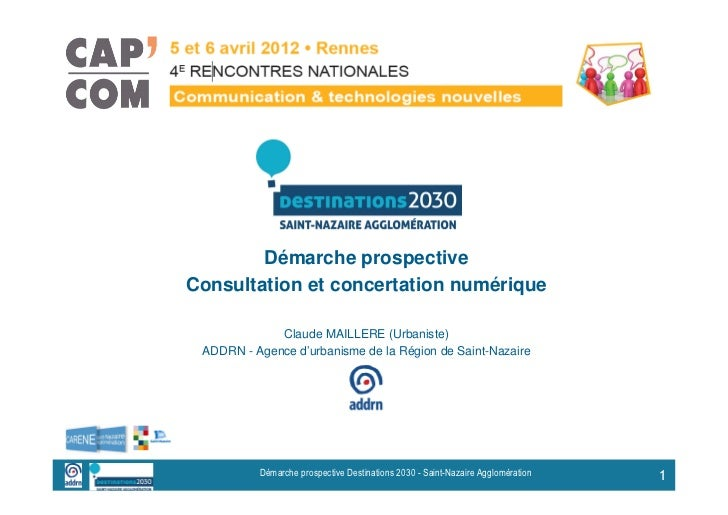 Démarche prospectiveConsultation et concertation numérique             Claude MAILLERE (Urbaniste) ADDRN - Agence d'urbani...