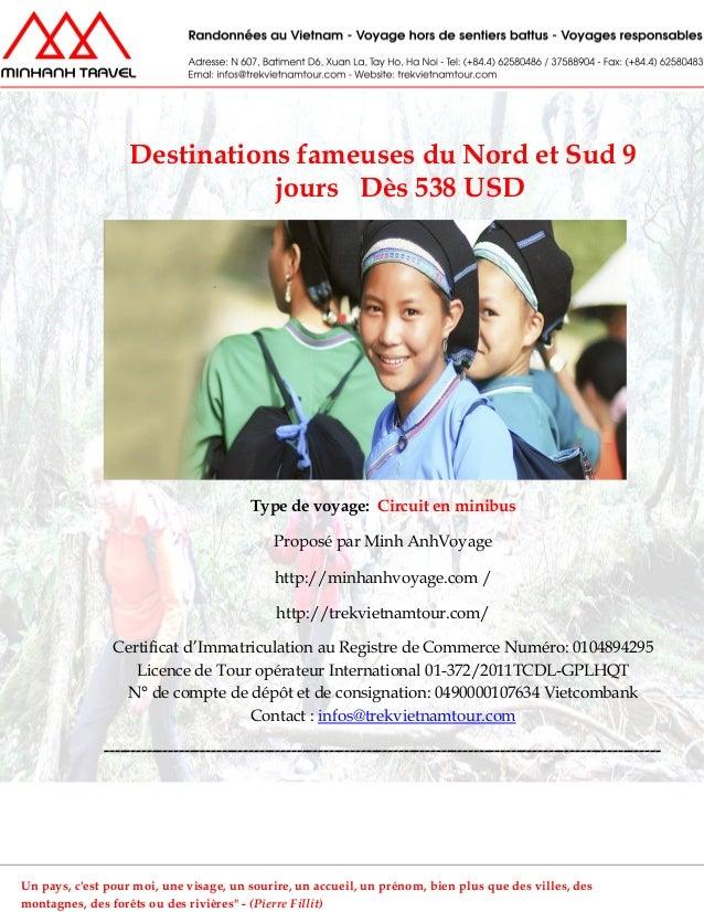Destinations fameuses du Nord et Sud 9jours Dès 538 USDType de voyage: Circuit en minibusProposé par Minh AnhVoyagehttp://...