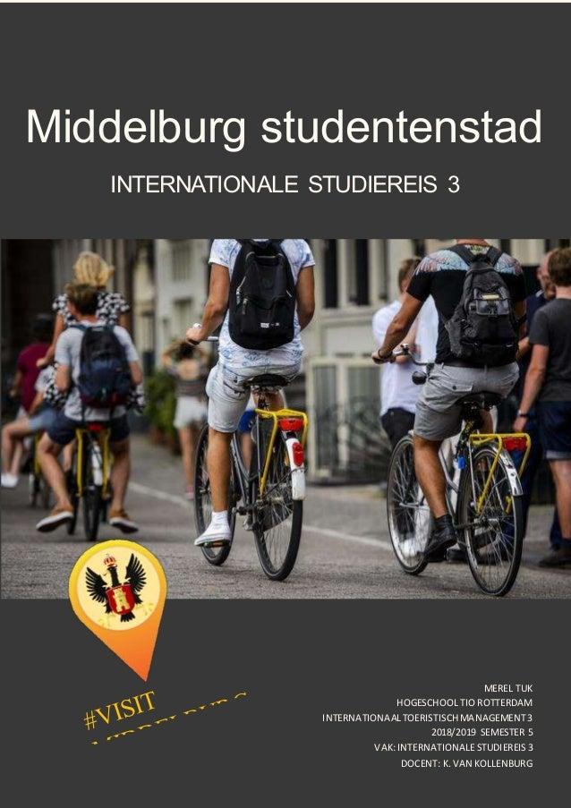 MEREL TUK HOGESCHOOL TIO ROTTERDAM INTERNATIONAALTOERISTISCHMANAGEMENT3 2018/2019 SEMESTER 5 VAK:INTERNATIONALESTUDIEREIS3...