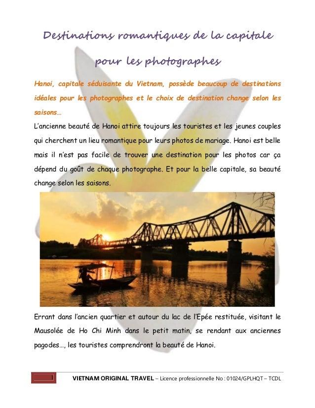 1 VIETNAM ORIGINAL TRAVEL – Licence professionnelle No : 01024/GPLHQT – TCDL Destinations romantiques de la capitale pour ...