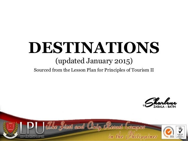 DESTINATIONS (updated January 2015) Sourced from the Lesson Plan for Principles of Tourism II