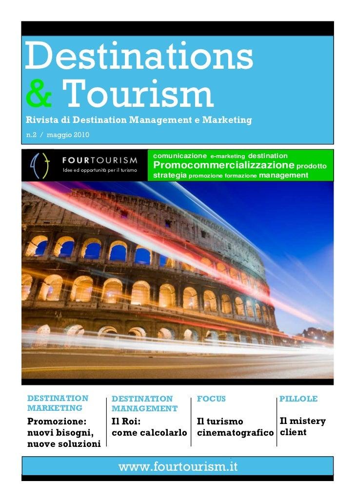 Destinations& TourismRivista di Destination Management e Marketingn.2 / maggio 2010                                       ...