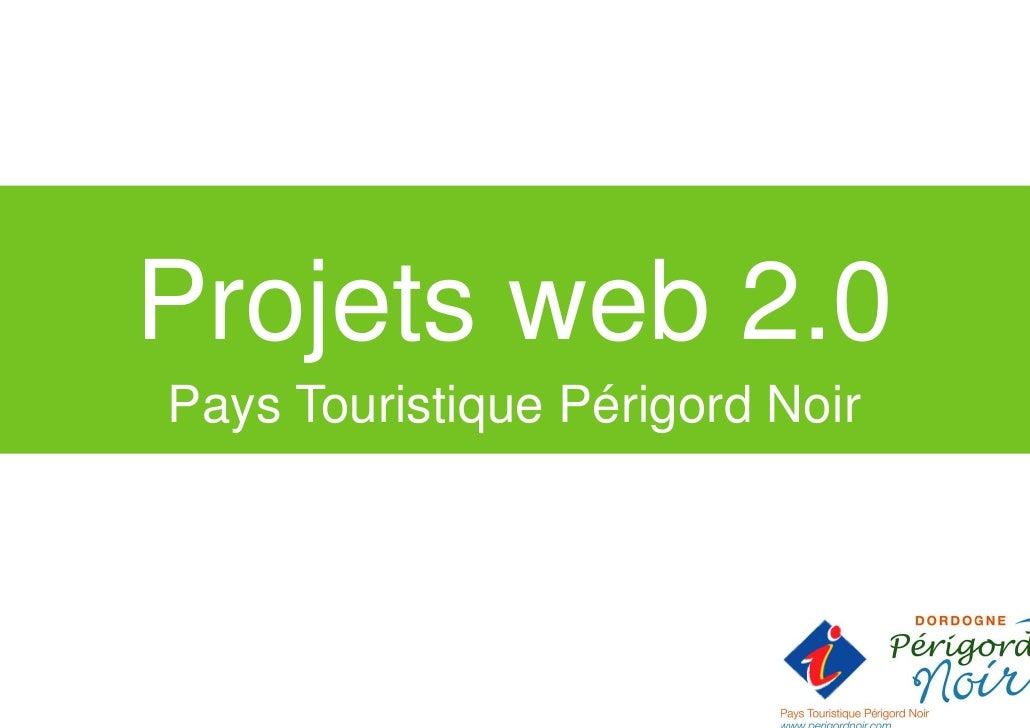 Projets web 2.0 Pays Touristique Périgord Noir