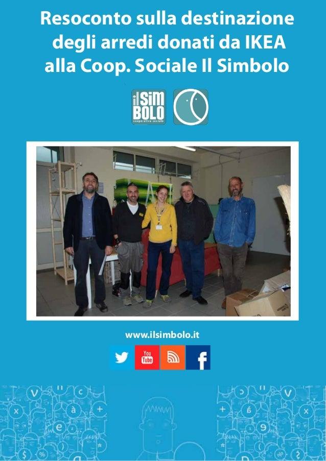 Resoconto sulla destinazione  degli arredi donati da IKEA  alla Coop. Sociale Il Simbolo  www.ilsimbolo.it