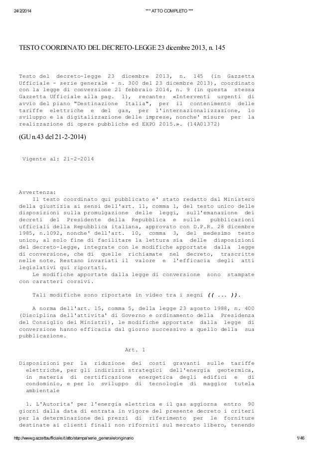 24/2/2014  *** ATTO COMPLETO ***  TESTO COORDINATO DEL DECRETO-LEGGE 23 dicembre 2013, n. 145  Tsodl dceolge 2 dcmr 21, n ...