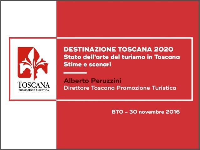 Destinazione Toscana 2020 | BTO 2016 | Toscana Promozione Turistica