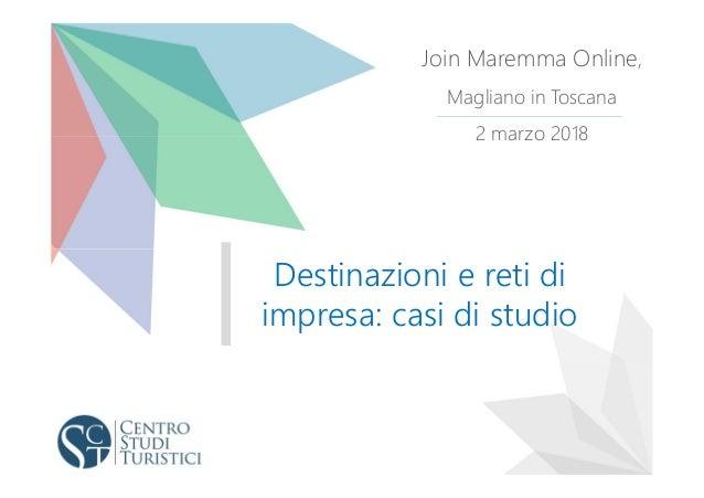 Destinazioni e reti di impresa: casi di studio Join Maremma Online, Magliano in Toscana 2 marzo 2018