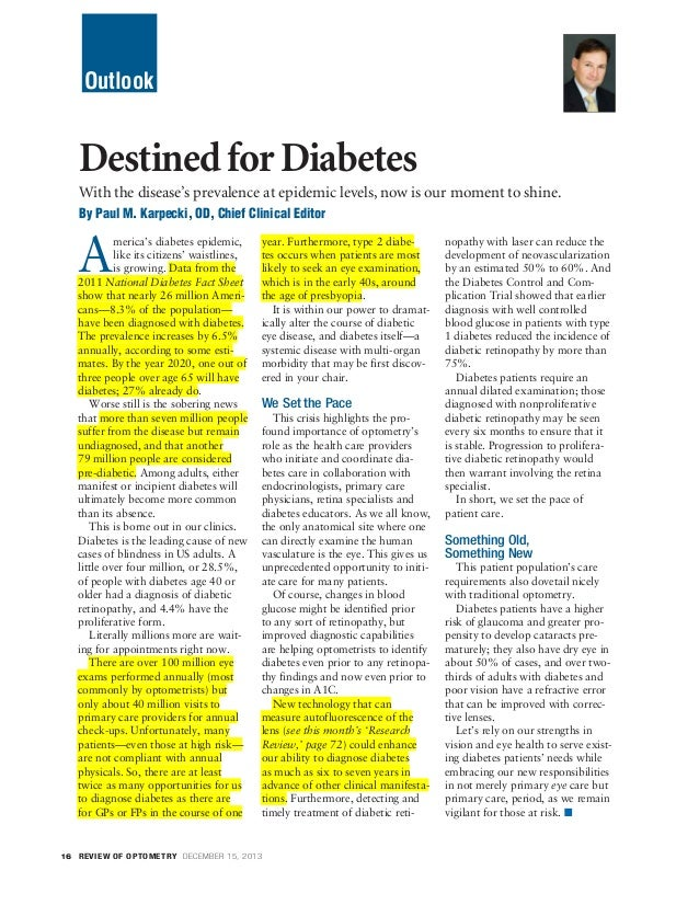 Outlook  Destined for Diabetes With the disease's prevalence at epidemic levels, now is our moment to shine. By Paul M. Ka...