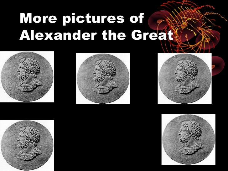 More pictures ofAlexander the Great