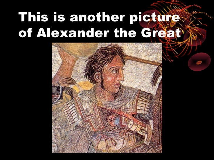 This is another pictureof Alexander the Great
