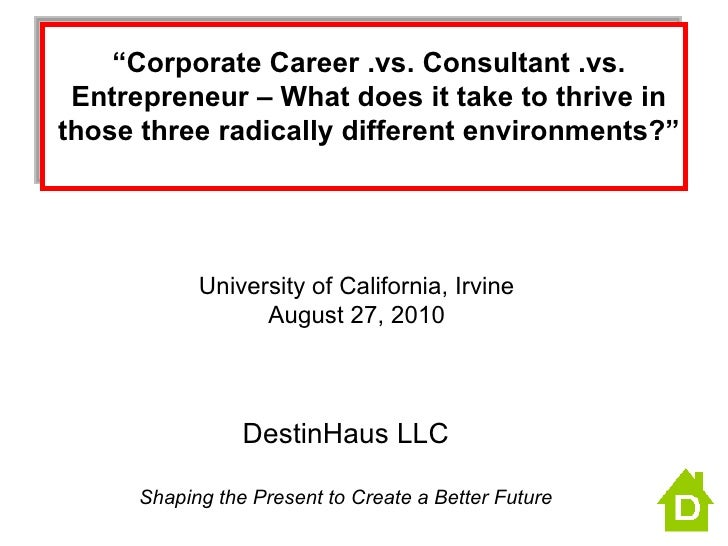 """ Corporate Career .vs. Consultant .vs. Entrepreneur – What does it take to thrive in those three radically different envi..."