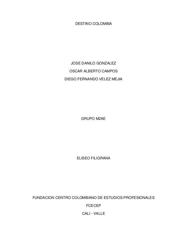 DESTINO COLOMBIA  JOSE DANILO GONZALEZ OSCAR ALBERTO CAMPOS DIEGO FERNANDO VELEZ MEJIA  GRUPO M2AE  ELISEO FILIGRANA  FUND...