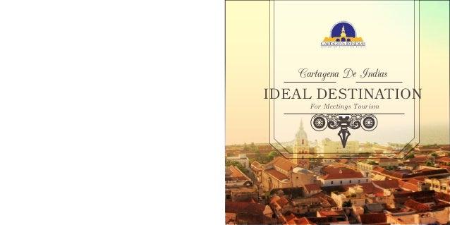 IDEAL DESTINATIONCartagena De IndiasFor Meetings Tourism