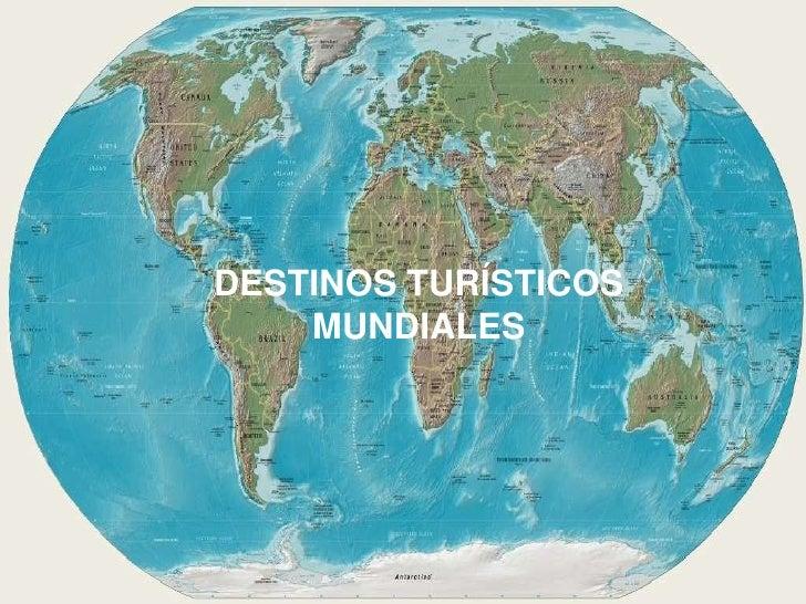 DESTINOS TURÍSTICOS    MUNDIALES