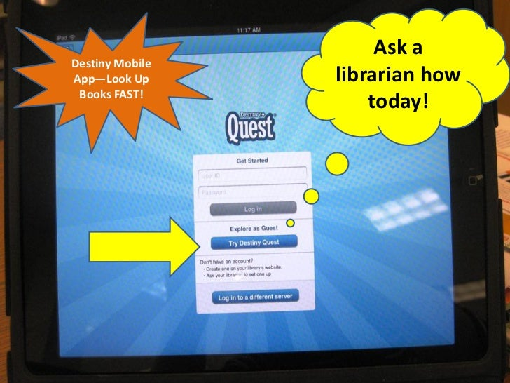 Ask aDestiny MobileApp—Look Up      librarian how Books FAST!                     today!