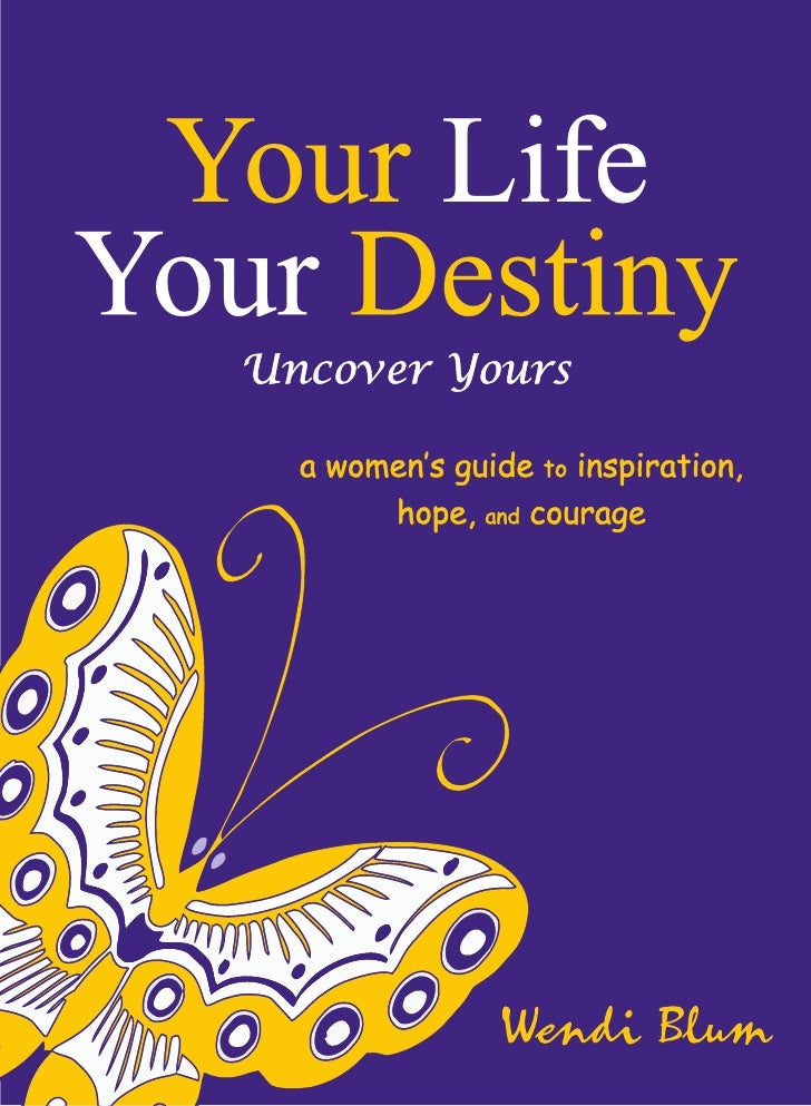Your Life Your Destiny Uncover Yours