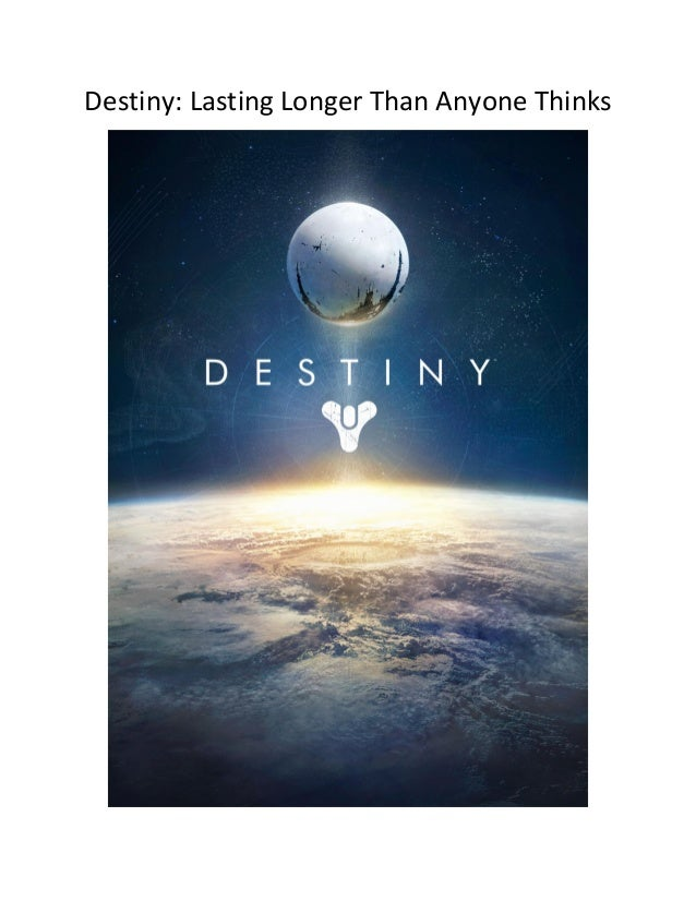 Destiny: Lasting Longer Than Anyone Thinks