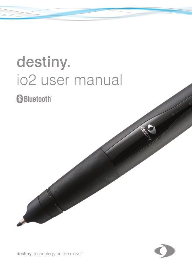 destiny.io2 user manualdestiny. technology on the move                                   TMdestiny. technology on the move...