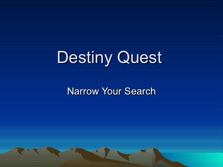 Destiny Quest  Narrow Your Search
