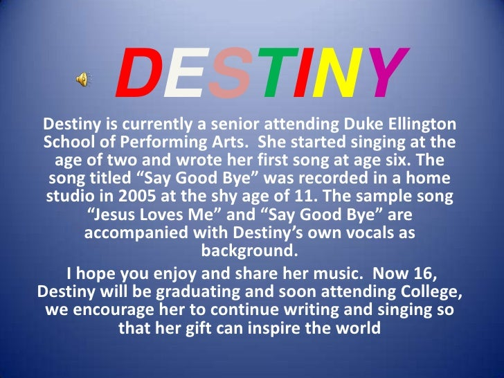 DESTINY<br />Destiny is currently a senior attending Duke Ellington School of Performing Arts.  She started singing at the...