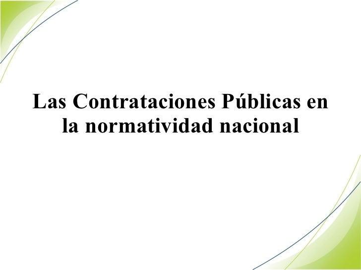 Las Contrataciones Públicas en la normatividad nacional