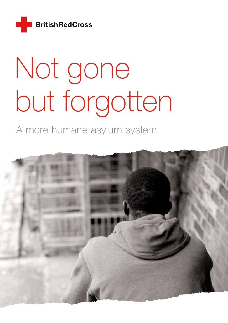 Not gone but forgotten A more humane asylum system