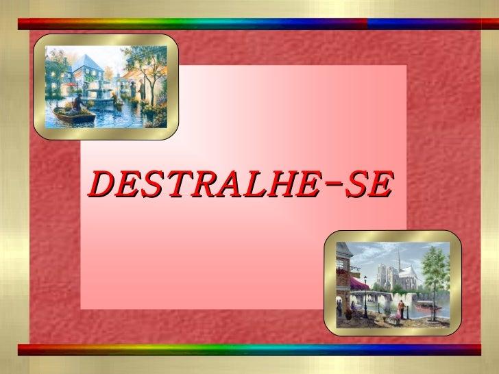 DESTRALHE-SE