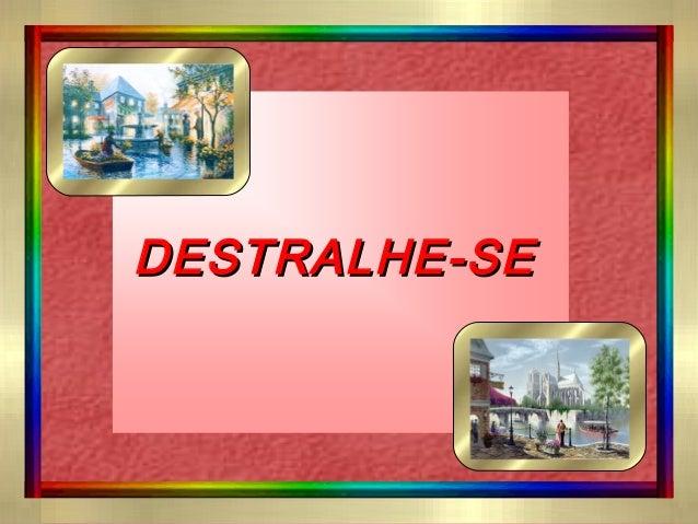 DESTRALHE-SEDESTRALHE-SE