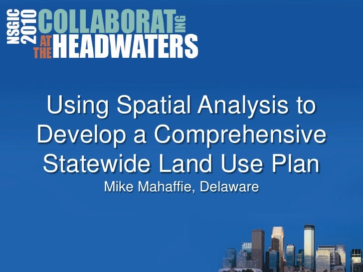Using Spatial Analysis to Develop a Comprehensive Statewide Land Use PlanMike Mahaffie, Delaware<br />