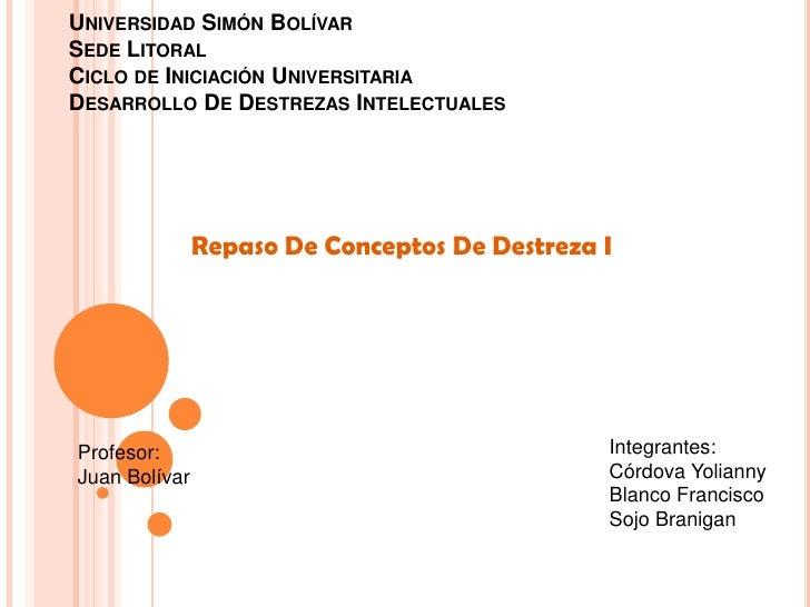 UNIVERSIDAD SIMÓN BOLÍVARSEDE LITORALCICLO DE INICIACIÓN UNIVERSITARIADESARROLLO DE DESTREZAS INTELECTUALES               ...