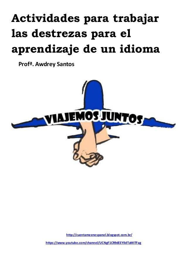 http://cuentameenespanol.blogspot.com.br/ https://www.youtube.com/channel/UCNgF1CR9dEEYIldTaMiTFag Actividades para trabaj...