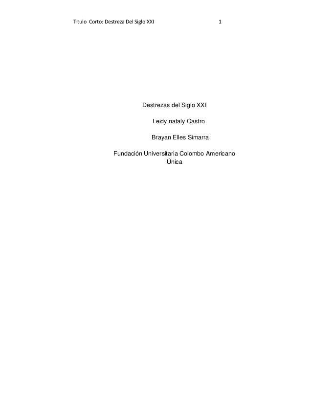 Titulo Corto: Destreza Del Siglo XXI                     1                              Destrezas del Siglo XXI           ...