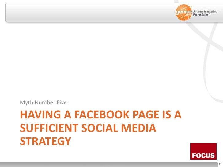 Having a facebook page is a sufficient social media strategy<br />Myth Number Five:<br />
