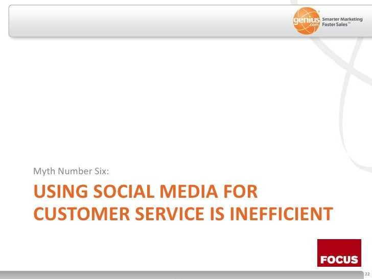 Using social media for customer service is inefficient<br />Myth Number Six:<br />