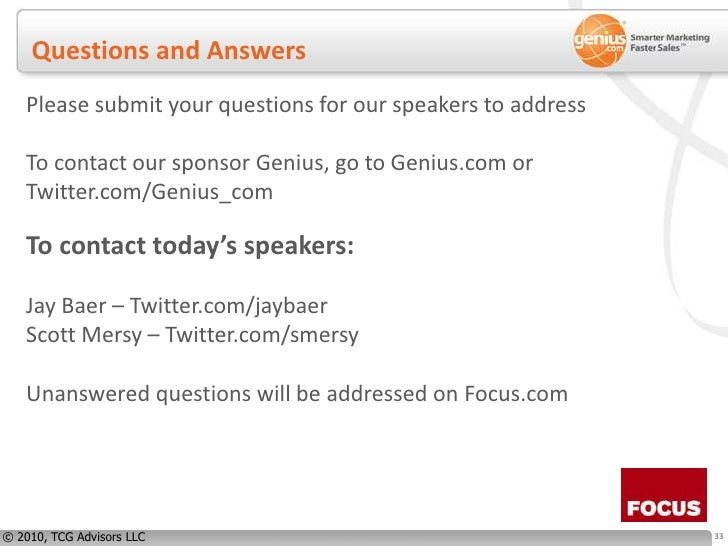 Questions and Answers<br />Please submit your questions for our speakers to address<br />To contact our sponsor Genius, go...