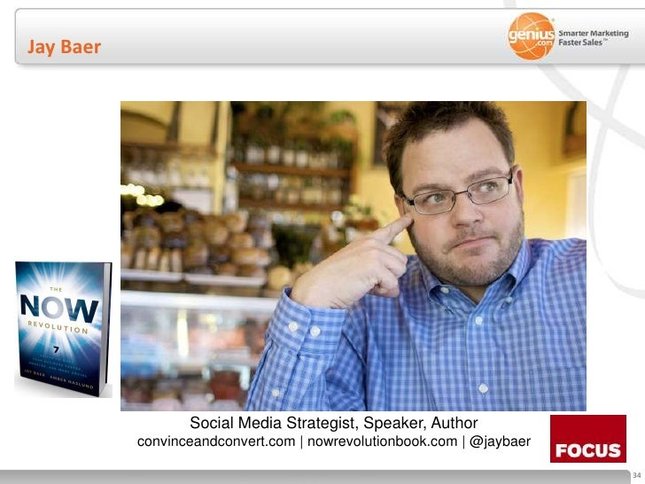 Jay Baer<br />Social Media Strategist, Speaker, Author<br />convinceandconvert.com | nowrevolutionbook.com | @jaybaer<br />