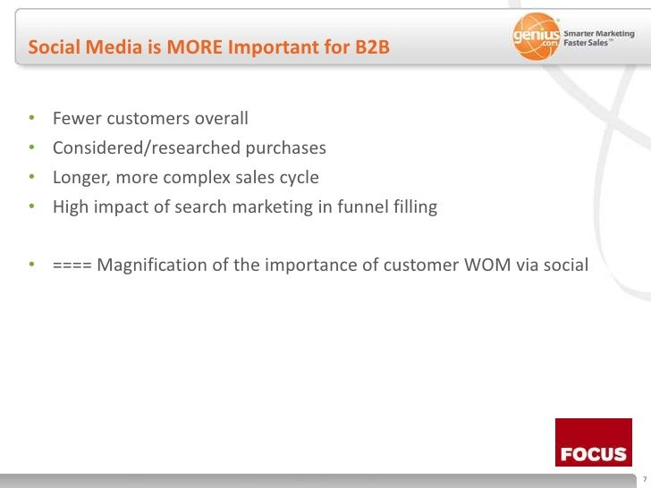 Social Media is MORE Important for B2B<br />Fewer customers overall<br />Considered/researched purchases<br />Longer, more...