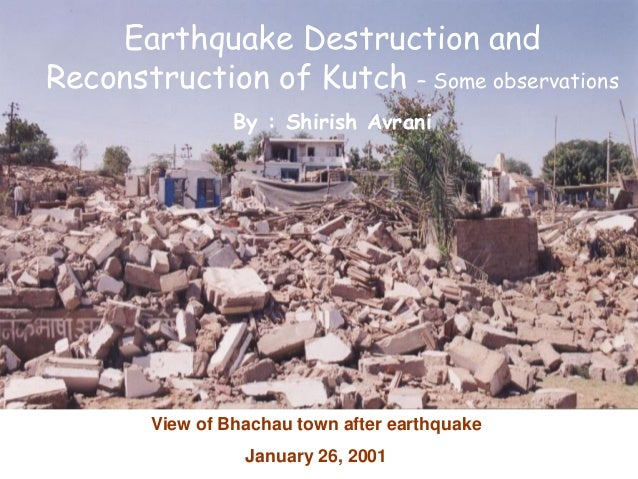 View of Bhachau town after earthquake January 26, 2001 Earthquake  Destruction and Reconstruction of Kutch ...