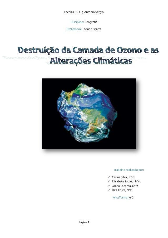 Escola E.B. 2+3 António Sérgio Disciplina: Geografia Professora: Leonor Piçarra  Trabalho realizado por:      Carina S...