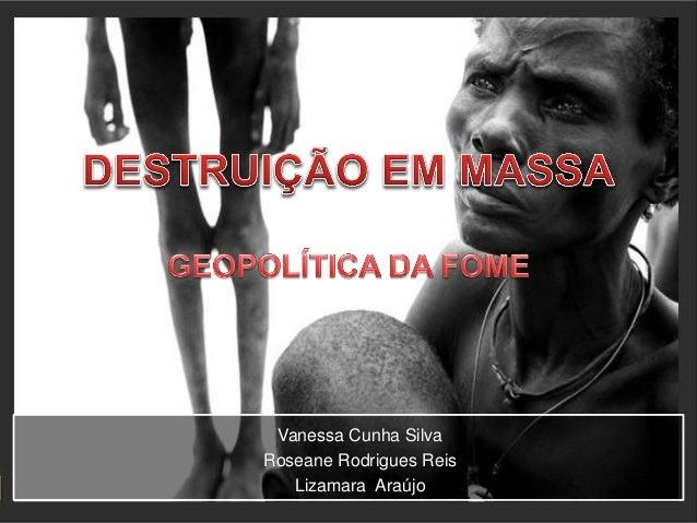 Vanessa Cunha Silva Roseane Rodrigues Reis Lizamara Araújo