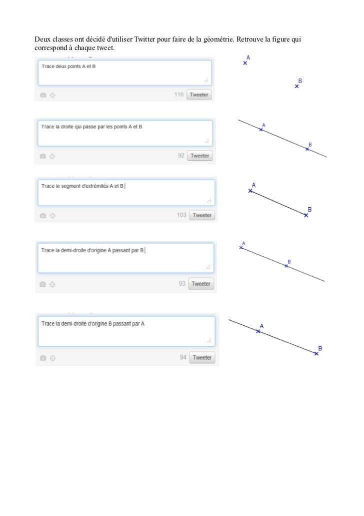 Deux classes ont décidé dutiliser Twitter pour faire de la géométrie. Retrouve la figure quicorrespond à chaque tweet.