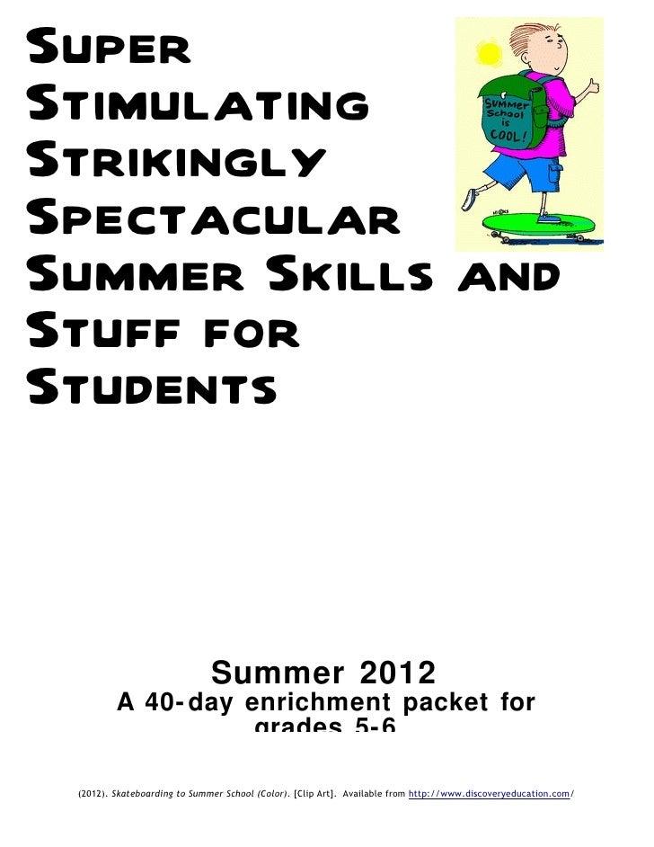 SuperStimulatingStrikinglySpectacularSummer Skills andStuff forStudents                              Summer 2012         A...