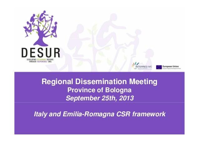 Regional Dissemination Meeting Province of Bologna September 25th, 2013 Italy and Emilia-Romagna CSR framework
